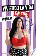 Descargar el libro libro Viviendo La Vida On Fire