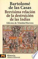 Descargar el libro libro Brevísima Relación De La Destruición De Las Indias