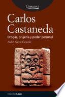 Descargar el libro libro Carlos Castaneda. Drogas, Brujería Y Poder Personal.