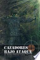 Descargar el libro libro Cazadores Bajo Ataque