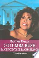 Descargar el libro libro Columba Bush