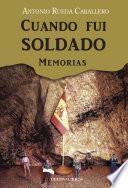 Descargar el libro libro Cuando Fui Soldado. Memorias