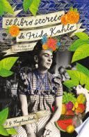Descargar el libro libro El Libro Secreto De Frida Kahlo