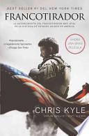 Descargar el libro libro Francotirador: La Autobiografia Del Francotirador Mas Letal En La Historia De Estados Unidos De America