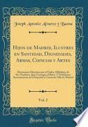 Descargar el libro libro Hijos De Madrid, Ilustres En Santidad, Dignidades, Armas, Ciencias Y Artes, Vol. 2