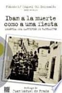 Descargar el libro libro Iban A La Muerte Como A Una Fiesta