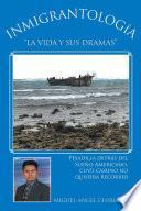 libro Inmigrantología.  La Vida Y Sus Dramas