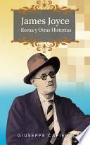 Descargar el libro libro James Joyce   Roma Y Otras Historias