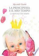 Descargar el libro libro La Princesa Y Mi Tiempo