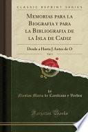 Descargar el libro libro Memorias Para La Biografia Y Para La Bibliografia De La Isla De Cadiz, Vol. 1