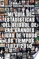 Descargar el libro libro Mi Guía De Estadísticas Del Beisbol De Las Grandes Ligas De Todos Los Tiempos, 1871 2010