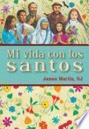 Descargar el libro libro Mi Vida Con Los Santos