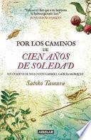 Descargar el libro libro Por Los Caminos De 100 Anos De Soledad