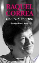 Descargar el libro libro Raquel Correa  Off The Record