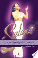 Descargar el libro libro Selena: Su Vida Después De Su Muerte