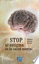 Descargar el libro libro Stop Al Estigma De La Salud Mental