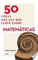 libro 50 Cosas Que Hay Que Saber Sobre Matemáticas