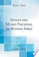 libro Anales Del Museo Nacional De Buenos Aires, Vol. 4 (classic Reprint)