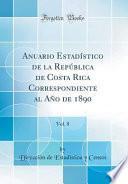 libro Anuario Estadístico De La República De Costa Rica Correspondiente Al Año De 1890, Vol. 8 (classic Reprint)