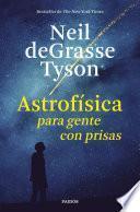 Descargar el libro libro Astrofísica Para Gente Con Prisas