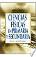 Descargar el libro libro Ciencias Físicas En Primaria Y Secundaria
