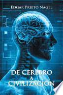 Descargar el libro libro De Cerebro A Civilizacion