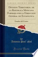 libro Divisio ́n Territorial De La Repu ́blica Mexicana Formada Por La Direccio ́n General De Estadi ́stica