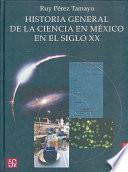 Descargar el libro libro Historia General De La Ciencia En México En El Siglo Xx