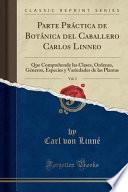 Descargar el libro libro Parte Práctica De Botánica Del Caballero Carlos Linneo, Vol. 3