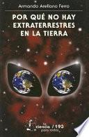 Descargar el libro libro Por Qué No Hay Extraterrestres En La Tierra