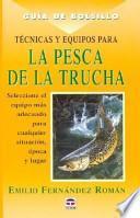 libro Tecnicas Y Equipos Para La Pesca Dela Trucha