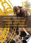 Descargar el libro libro Autoctonía, Poder Local Y Espacio Global Frente A La Noción De Ciudadanía (ebook)