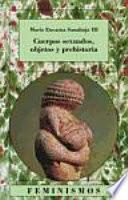 libro Cuerpos Sexuados, Objetos Y Prehistoria