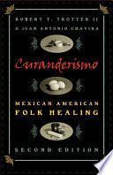 Descargar el libro libro Curanderismo, Mexican American Folk Healing