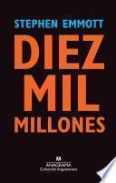 Descargar el libro libro Diez Mil Millones