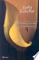 Descargar el libro libro Esta Boca Es Mia Y Tuya Tambien/ This Mouth Is Mine And Yours Too