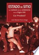 Descargar el libro libro Estado De Sitio: La Cultura De La Violencia En El Siglo Xxi. ¿cui Prodest?