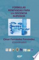 Descargar el libro libro Fórmulas Renovadas Para La Docencia Superior