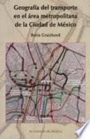 Descargar el libro libro Geografía Del Transporte En El Area Metropolitana De La Ciudad De México