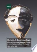 Descargar el libro libro Historia De La Antropología. Formaciones Socioeconómicas Y Praxis Antropológicas, Teorías E Ideologías