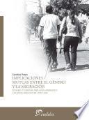 Descargar el libro libro Implicaciones Mutuas Entre El Género Y La Migración