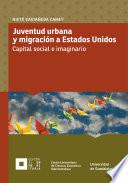 Descargar el libro libro Juventud Urbana Y Migración A Estados Unidos