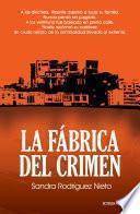 Descargar el libro libro La Fábrica Del Crimen
