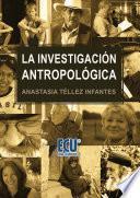 Descargar el libro libro La Investigación Antropológica