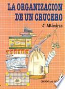 Descargar el libro libro La Organización De Un Crucero