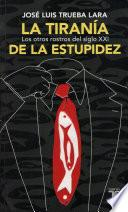 libro La Tiranía De La Estupidez