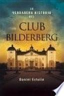 Descargar el libro libro La Verdadera Historia Del Club Bilderberg