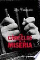 Descargar el libro libro Las Cárceles De La Miseria