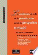 Descargar el libro libro Las Condiciones De Vida De La Población Pobre Desde La Perspectiva Territorial