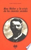libro Max Weber Y La Crisis De Las Ciencias Sociales